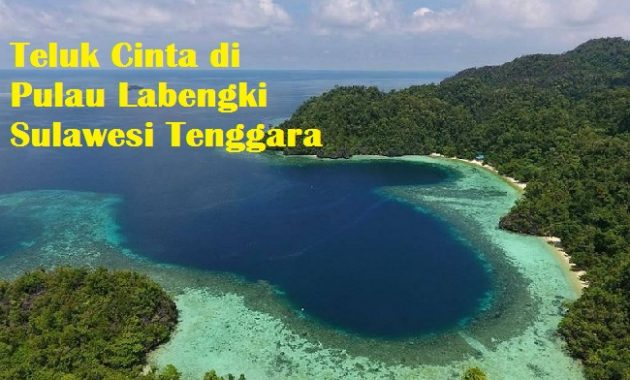 Teluk Cinta di Pulau Labengki Sulawesi Tenggara