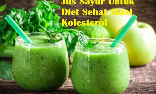 Jus Sayur Untuk Diet Sehat Atasi Kolesterol